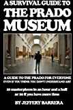 img - for A Survival Guide to the Prado Museum: A guide to the Prado Museum for everyone, even if you think you don't understand art book / textbook / text book