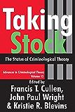 Taking Stock: The Status of Criminological Theory: 15 (Advances in Criminological Theory)