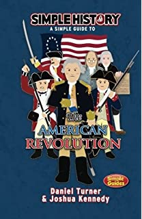 Simple History The American Revolution