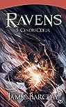 Les Chroniques des Ravens, tome 5 : CendreCoeur par Barclay