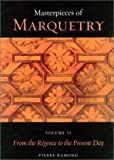 Masterpieces of Marquetry: Volume I: From the Beginnings to Louis XIV, Volume II: From the Régence to the Present Day, Volume III: Outstanding ... Trust Publications: J. Paul Getty Museum)