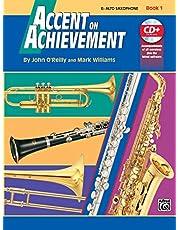 Accent on Achievement, Bk 1: E-flat Alto Saxophone, Book and CD (Volume 1)