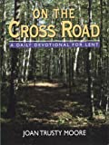 On the Cross Road, Joan Trustly Moore, 0817013164