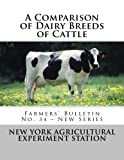 img - for A Comparison of Dairy Breeds of Cattle: Farmers' Bulletin No. 34   New Series (Volume 34) book / textbook / text book