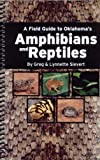 A Field Guide to Oklahoma's Amphibians and Reptiles, Sievert, Greg and Sievert, Lynnette, 061542788X