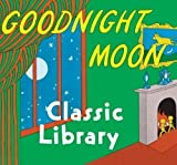 Goodnight Moon Classic library: Contains Goodnight Moon, The Runaway Bunny, and My World by Brown, Margaret Wise [2011]