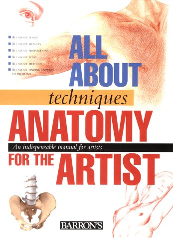 Anatomy for the Artist (All About Techniques Series)