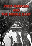 Post-Marxism and the Middle East, Faleh A. Jabar, 0863569617
