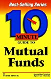 Ten Minute Guide to Mutual Funds, Werner Renberg, 0028612841