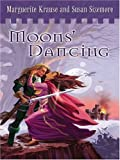 Moons' Dancing, Marguerite Krause and Susan Sizemore, 1410401928