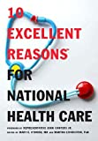 10 Excellent Reasons for National Health Care, , 1595583289