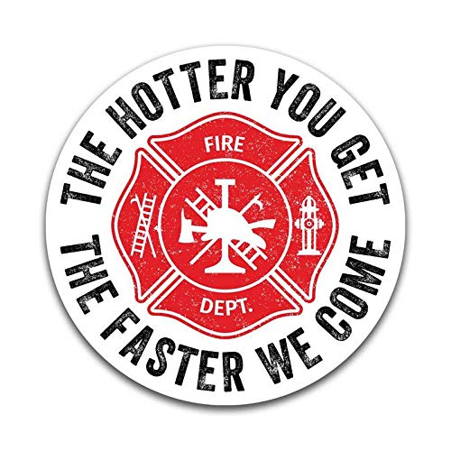 One 5.5 Inch Decal More Shiz The Hotter You Get The Faster We Come Fire Fighter Funny Vinyl Decal Sticker MKS0880 Car Truck Van SUV Window Wall Cup Laptop