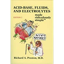 Acid-Base, Fluids, and Electrolytes Made Ridiculously Simple