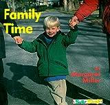 Family Time, Margaret Miller, 0689800517