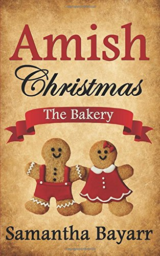 An Amish Christmas: The Bakery (Amish Bakery Series)