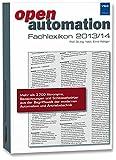 openautomation Fachlexikon 2013/2014: Mehr als 3 700 Akronyme, Bezeichnungen und Schlüsselwörter aus der Begriffswelt der modernen Automation und Antriebstechnik