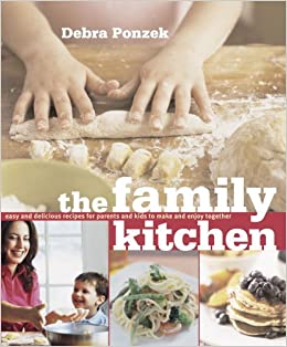 The Family Kitchen: Easy and Delicious Recipes for Parents