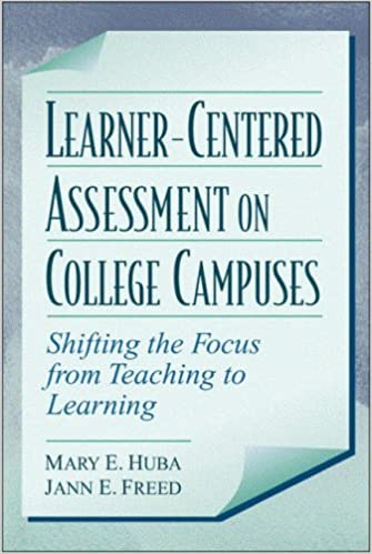 Image result for Learner-Centered Assessment on College Campuses: Shifting the Focus from Teaching to Learning by Mary E. Huba