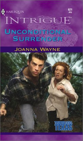 Download Unconditional Surrender (Trueblood, Texas #3) (Harlequin Intrigue Series #621) PDF