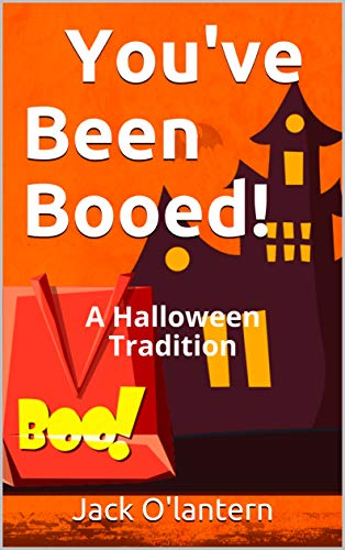 You've Been Booed!: A Halloween Tradition