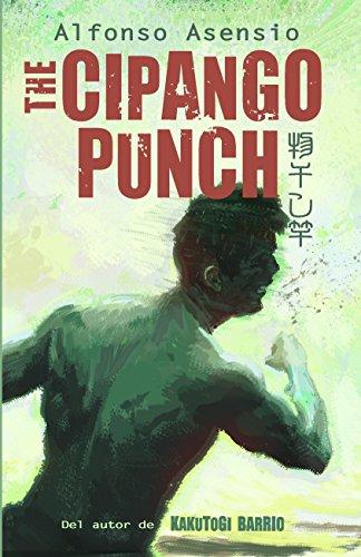 Descargar Libro Cipango Punch: Kakutogi Kraze Libro Dos Alfonso Asensio