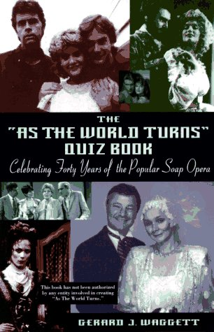 the-as-the-world-turns-quiz-book-celebrating-forty-years-of-the-popular-soap-opera