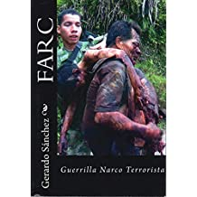 Farc: Guerrilla Narco Terrorista (Spanish Edition)