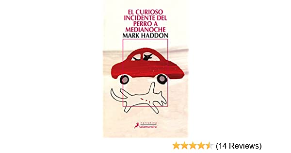 Amazon.com: El curioso incidente del perro a medianoche (Narrativa) (Spanish Edition) eBook: Mark Haddon: Kindle Store