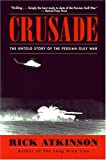 Book cover for Crusade: The Untold Story of the Persian Gulf War