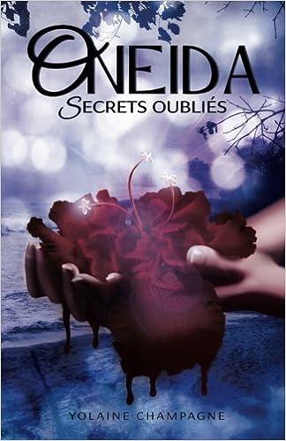 Oneida Secrets Oublies Tome 2 Romance D Aventure