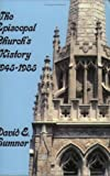 The Episcopal Church's History, 1945-1985, David E. Sumner, 0819215155