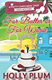 For Butter Or For Worse (Patty Cakes Bake Shop Cozy Mystery Series) by  Holly Plum in stock, buy online here