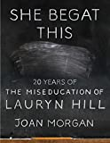 #1: She Begat This: 20 Years of The Miseducation of Lauryn Hill