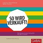 So wird verkauft! Werteorientiertes Verkaufen mit den 9 Levels | Franzsika Brandt-Biesler,Rainer Krumm