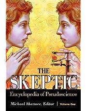The Skeptic Encyclopedia of Pseudoscience [2 volumes]