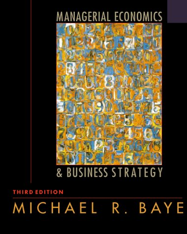 managerial economics and business strategy This ninth edition of managerial economics and business strategy has been revised to include updated examples and problems, but it retains all of the basic content.