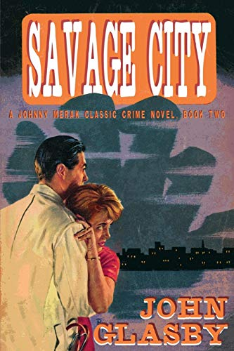 Savage City: A Johnny Merak Classic Crime Novel, Book Two