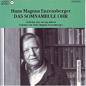Das somnambule Ohr. Gedichte aus vierzig Jahren Hörbuch