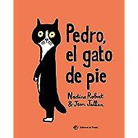 Pedro, El gato de pie: El valor de la amistad y de ser único y diferente: Un libro de Jean Jullien: 2 (Cuentos con…