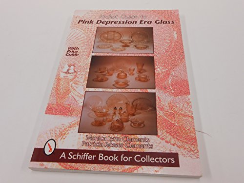 Pink Depression Era Glass (Pocket Guide to Pink Depression Era Glass, Copyright 2000, Clements; Paperback)