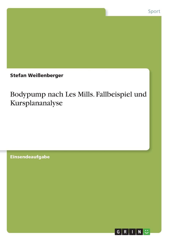 Bodypump nach Les Mills. Fallbeispiel und Kursplananalyse: Amazon ...