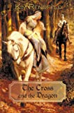 The Cross and the Dragon, Kim Rendfeld, 1611792274