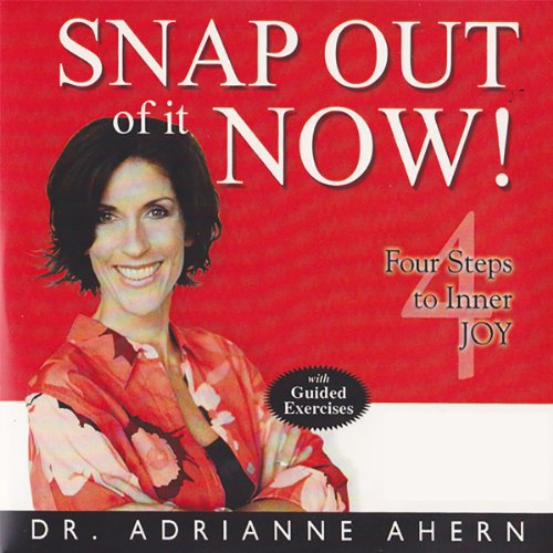 Snap Out of It Now!: Four Steps to Inner Joy by Wetware Media