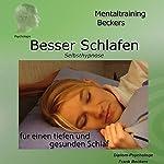 Besser schlafen. Selbsthypnose-Hörbuch für einen tiefen und gesunden Schlaf | Frank Beckers