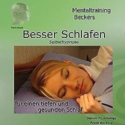 Besser schlafen. Selbsthypnose-Hörbuch für einen tiefen und gesunden Schlaf
