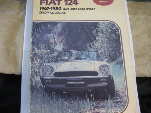 Fiat 124 Coupe Spider and 2000 Spider Includes Turbo Spider 1971-1984 Shop Manual A156