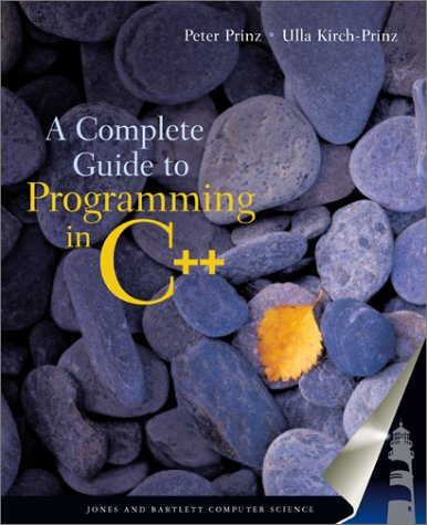 A Complete Guide to Programming in C++: This Title is Print on Demand by Peter Prinz Ulla Kirch Prinz