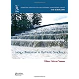 Energy Dissipation in Hydraulic Structures (IAHR Monographs)