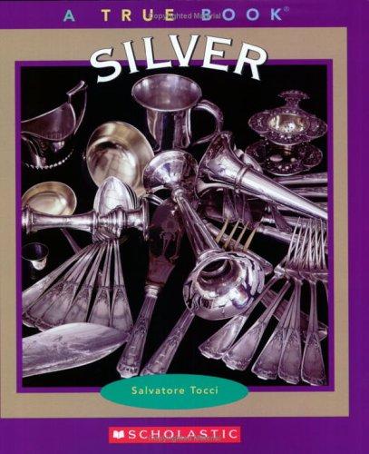 Silver (True Books)