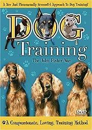 Dog Training: The John Fisher Way de John…